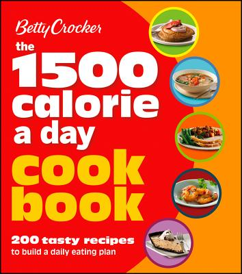 Betty Crocker 1500 Calorie a Day Cookbook By Crocker, Betty (COR)