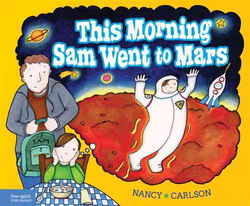 This Morning Sam Went to Mars By Carlson, Nancy L.